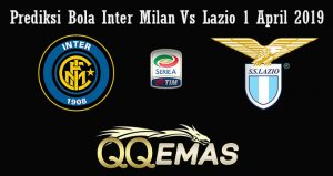 Prediksi Bola Inter Milan Vs Lazio 1 April 2019