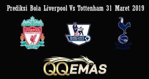 Prediksi Bola Liverpool Vs Tottenham 31 Maret 2019