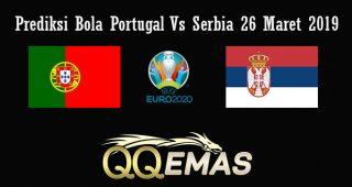 Prediksi Bola Portugal Vs Serbia 26 Maret 2019