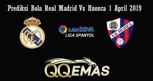 Prediksi Bola Real madrid Vs Huesca 1 april 2019