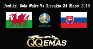 Prediksi Bola Wales Vs Slovakia 24 Maret 2019