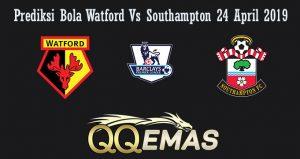 Prediksi Bola Watford Vs Southampton 24 April 2019
