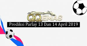 prediksi parlay 13 dan 14 April 2019