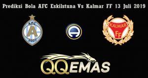 Prediksi Bola AFC Eskilstuna Vs Kalmar FF 13 Juli 2019