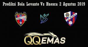 Prediksi Bola Levante Vs Huesca 2 Agustus 2019