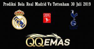 Prediksi Bola Real Madrid Vs Tottenham 30 Juli 2019