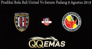 Prediksi Bola Bali United Vs Semen Padang 9 Agustus 2019