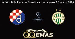 Prediksi Bola Dinamo Zagreb Vs Ferencvaros 7 Agustus 2019