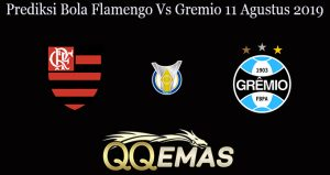 Prediksi Bola Flamengo Vs Gremio 11 Agustus 2019