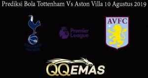 Prediksi Bola Tottenham Vs Aston Villa 10 Agustus 2019