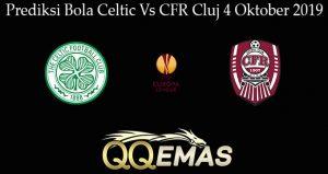Prediksi Bola Celtic Vs CFR Cluj 4 Oktober 2019