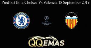 Prediksi Bola Chelsea Vs Valencia 18 September 2019