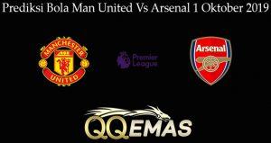 Prediksi Bola Man United Vs Arsenal 1 Oktober 2019