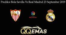 Prediksi Bola Sevilla Vs Real Madrid 23 September 2019