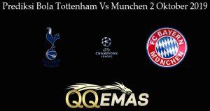 Prediksi Bola Tottenham Vs Munchen 2 Oktober 2019