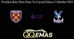 Prediksi Bola West Ham Vs Crystal Palace 5 Oktober 2019