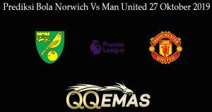 Prediksi Bola Norwich Vs Man United 27 Oktober 2019