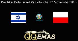 Prediksi Bola Israel Vs Polandia 17 November 2019