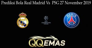 Prediksi Bola Real Madrid Vs PSG 27 November 2019
