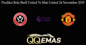 Prediksi Bola Sheff United Vs Man United 24 November 2019