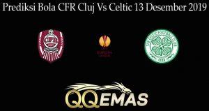 Prediksi Bola CFR Cluj Vs Celtic 13 Desember 2019