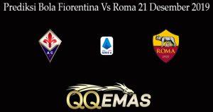 Prediksi Bola Fiorentina Vs Roma 21 Desember 2019