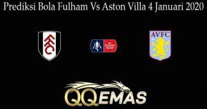 Prediksi Bola Fulham Vs Aston Villa 4 Januari 2020