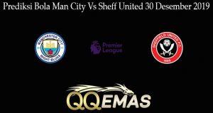 Prediksi Bola Man City Vs Sheff United 30 Desember 2019