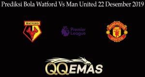 Prediksi Bola Watford Vs Man United 22 Desember 2019