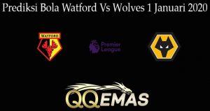Prediksi Bola Watford Vs Wolves 1 Januari 2020