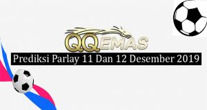 Prediksi Parlay Jitu 11 Dan 12 Desember 2019